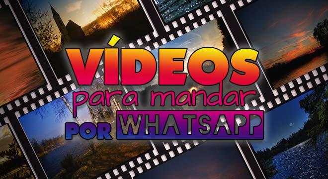 Vídeos para mandar por whatsapp. 1